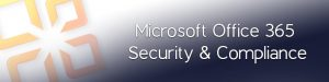 Microsoft Office 365 Security